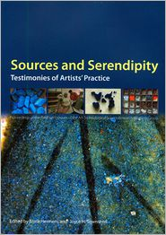 Sources and Serendipity: Testimonies of Artists' Practice - Erma Hermens (Editor), Joyce H Townsend (Editor)