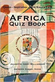 Africa Quiz Book: Quotes - Inspiration - Little Known Facts - Jeanette Ivory-Williamson