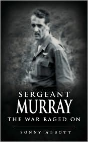 Sergeant Murray: The War Raged On - Sonny Abbott