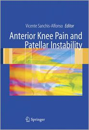 Anterior knee pain and patellar instability - Vicente Sanchis-Alfonso (Editor)