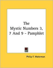 Mystic Numbers 3, 7 and 9 - Pamphlet - Philip F. Waterman