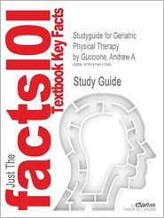 Studyguide for Geriatric Physical Therapy by Guccione, Andrew A., ISBN 9780323029483 - Cram101 Textbook Reviews