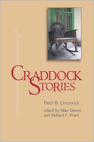Craddock Stories - Fred B. Craddock, Richard F. Ward (Editor), Mike Graves (Editor)