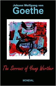 The Sorrows Of Young Werther - Johann Wolfgang von Goethe, Nathen Haskell Dole (Editor), R.D. Boylan (Translator)