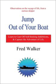 Jump Out of Your Boat - Fred Walker