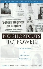 No Shortcuts to Power: African Women in Politics and Policy Making - Anne-Marie Goetz (Editor), Shireen Hassim (Editor)