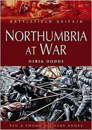 Northumbria at War - Derek Dodds
