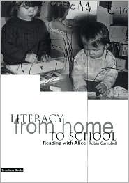 Literacy from Home to School: Reading with Alice - Robin Campbell