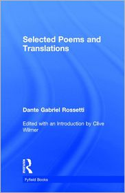 Selected Poems - Dante Gabriel Rossetti, Clive Wilmer (Editor)
