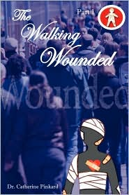 The Walking Wounded - Catherine Pinkard