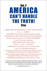 Vol. 2 America Can'T Handle The Truth! - Cruz