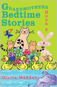 Grandmothers Bedtime Stories: Book 5 - Gloria Madden