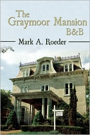The Graymoor Mansion B & B - Mark A. Roeder