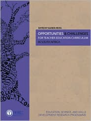 Opportunities & Challenges for Teacher Education Curriculum in South Africa - Glenda Kruss (Editor)