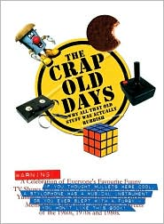 The Crap Old Days: Why All That Old Stuff Was Actually Rubbish - Wayne Williams, Darren Allen