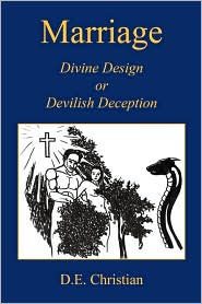 Marriage - Divine Design Or Devilish Deception