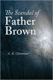 The Scandal of Father Brown - G.K. Chesterton