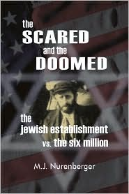 Scared and the Doomed: The Jewish Establishment vs the Six Million