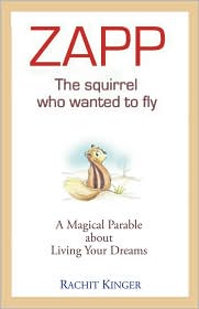 Zapp: The Squirrel Who Wanted to Fly - Rachit Kinger