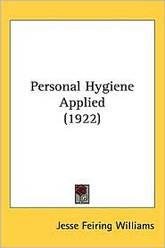 Personal Hygiene Applied (1922) - Jesse Feiring Williams