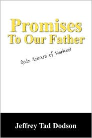 Promises To Our Father - Jeffrey Tad Dodson