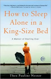 How to Sleep Alone in a King-Size Bed: A Memoir - Theo Pauline Nestor