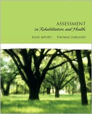 Assessment in Rehabilitation and Health - Elias Mpofu, Thomas Oakland