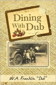 Dining With Dub - Franklin W.A. Dub