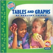 Tables and Graphs of Healthy Things - Joan Freese