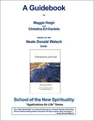 Communion with God Guidebook - Maggie Reigh, Christina Erls-Daniels, Helene Camp (Editor), Neale Donald Walsch