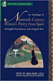 Anthology of Nineteenth-Century Women's Poetry from Spain: In English Translation with Original Text - W. Robert Walker (Translator), Susan Kirkpatrick (Introduction)