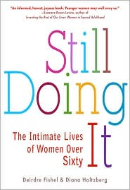 Still Doing It: The Intimate Lives of Women Over Sixty - Deirdre Fishel, Diana Holtzberg