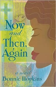 Now and Then, Again - Bonnie S. Hopkins