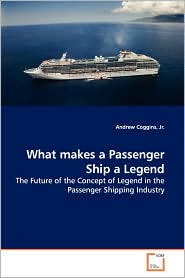 What Makes A Passenger Ship A Legend - Jr. Andrew Coggins