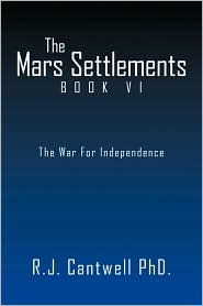 The Mars Settlement Book Vi - R.J. Cantwell Phd.
