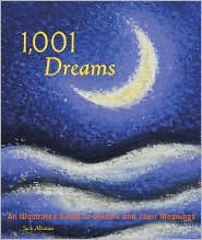 1,001 Dreams: An Illustrated Guide to Dreams and Their Meanings - Jack Altman, Chronicle Books, David Fontana (Introduction)