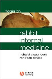 Notes on Rabbit Internal Medicine - Richard A. Saunders, Ron Rees Davies