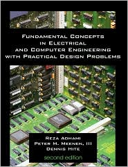 Fundamental Concepts In Electrical And Computer Engineering With Practical Design Problems (Second Edition) - Reza Adhami, Denis Hite, III Peter M. Meenen