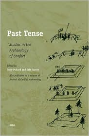 Past Tense: Studies in the Archaeology of Conflict - Tony Pollard (Editor), Iain Banks Ph.D. (Editor)
