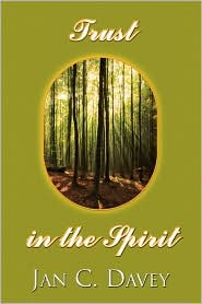 Trust In The Spirit - Jan C. Davey