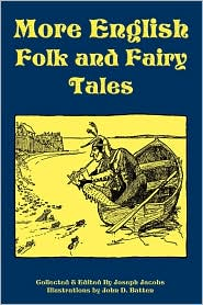 More English Folk And Fairy Tales - Joseph Jacobs (Editor)