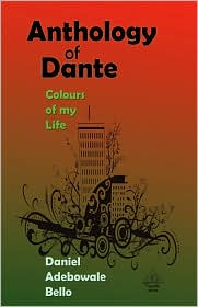 Anthology Of Dante - Colours Of My Life - Daniel Adebowale Bello