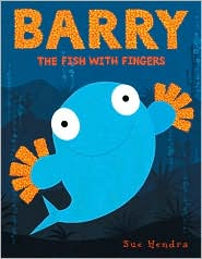 Barry the Fish with Fingers - Sue Hendra