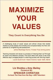 Maximize Your Values: They Count in Everything You Do - Amy Bailey, Liz Stubbs, Foreword by Spencer Christian