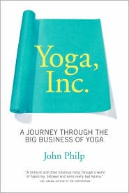 Yoga, Inc.: A Journey Through the Big Business of Yoga
