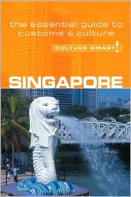 Singapore - Culture Smart!: A Quick Guide to Customs and Etiquette - Angela Milligan