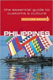 Culture Smart! Philippines: A Quick Guide to Customs and Etiquette - Yvonne Colin-Jones