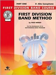 First Division Band Method, Part 1: E-Flat Alto Saxophone - Fred Weber