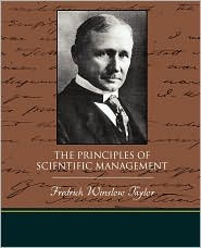 The Principles Of Scientific Management - Fredrick Winslow Taylor