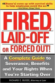 Fired, Laid Off or Forced Out - Richard Busse